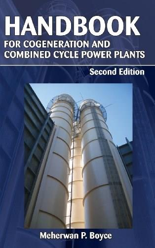 Handbook for Cogeneration and Combined Cycle Power Plants, by Boyce, 2nd Edition 9780791859537