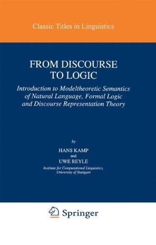 From Discourse to Logic: Introduction to Modeltheoretic Semantics of Natural Language, Formal Logic and Discourse Representation Theory, by Kamp 9780792310280