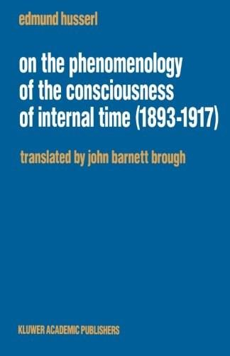 On the Phenomenology of the Consciousness of Internal Time, by Husserl,, 1893-1917) 9780792315360