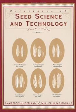 Principles of Seed Science and Technology, by Copeland, 4th Edition 9780792373223