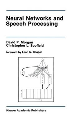 Neural Networks and Speech Processing, by Morgan 9780792391449