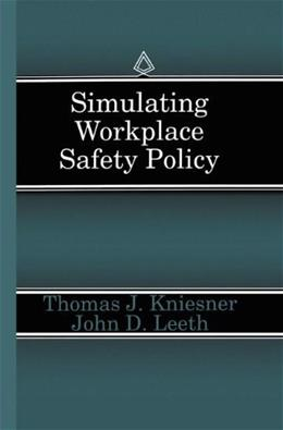 Simulating Workplace Safety Policy, by Kniesner 9780792395195