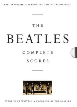 Beatles:  Complete Scores, by The Beatles 9780793518326