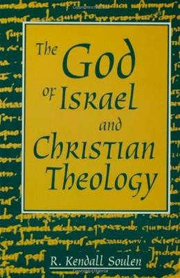 God of Israel and Christian Theology, by Soulen 9780800628833