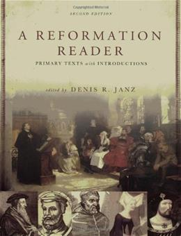Reformation Reader: Primary Texts With Introductions, by Janz, 2nd Edition 9780800663100
