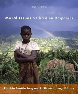 Moral Issues and Christian Responses, by Jung, 8th Ediion 9780800698966
