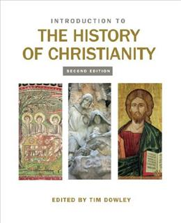 Introduction to the History of Christianity, by Dowley, 2nd Edition 9780800699697