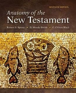 Anatomy of the New Testament, by Spivey, 7th Edition 9780800699710