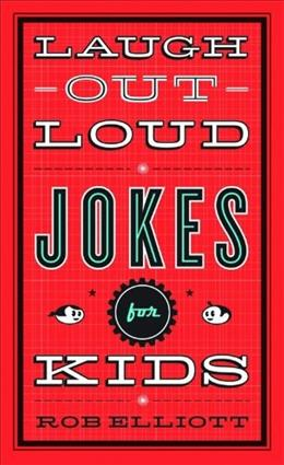 Laugh-Out-Loud Jokes for Kids 9780800788032