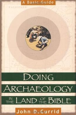 Doing Archaeology in the Land of the Bible, by Currid 9780801022135
