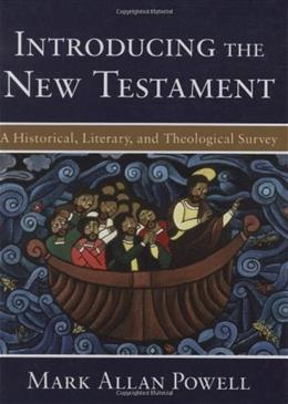 Introducing the New Testament: A Historical, Literary, and Theological Survey 34310th 9780801028687