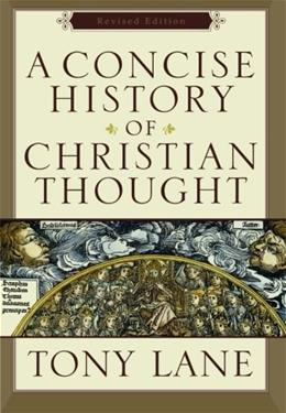 Concise History of Christian Thought, by Lane 9780801031595