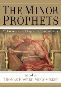 Minor Prophets: An Exegetical and Expository Commentary, by McComiskey 9780801036316