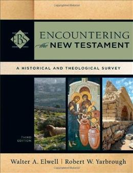 Encountering the New Testament: A Historical and Theological Survey, by Elwell, 3rd Edition 9780801039645