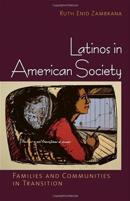 Latinos in American Society: Families and Communities in Transition, by Zambrana 9780801476570