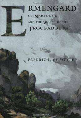 Ermengard of Narbonne and the World of the Troubadours, by Cheyette 9780801489259