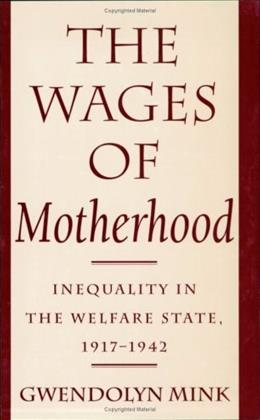 Wages of Motherhood: Inequality in the Welfare State, 1917-1942, by Mink 9780801495342