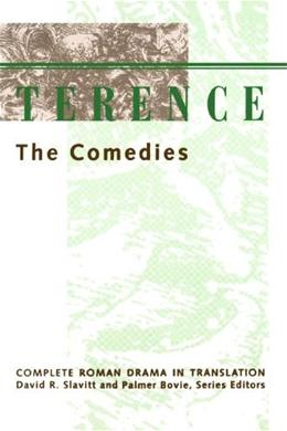Terence: The Comedies (Complete Roman Drama in Translation) 9780801843549