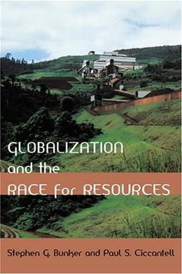 Globalization and the Race for Resources (Themes in Global Social Change) 9780801882432