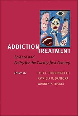 Addiction Treatment: Science and Policy for the Twenty-first Century 1 9780801886690