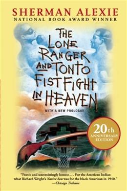 Lone Ranger and Tonto Fistfight in Heaven, by Alexie 9780802121998