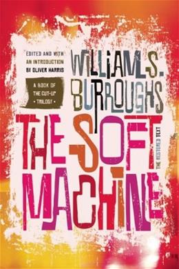 The Soft Machine: The Restored Text (Cut-up Trilogy) Revised 9780802122117
