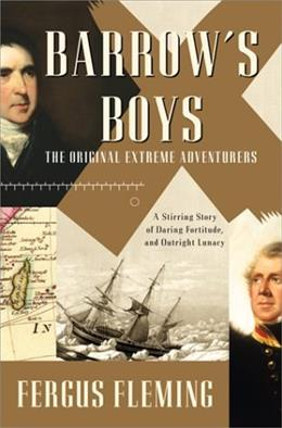 Barrows Boys: A Stirring Story of Daring, Fortitude, and Outright Lunacy 9780802137944