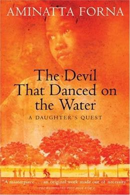 The Devil That Danced on the Water: A Daughters Quest 9780802140487