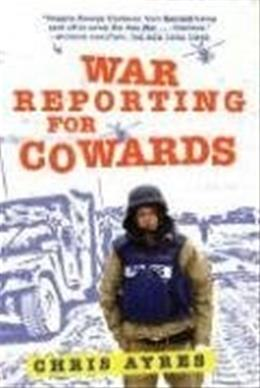 War Reporting for Cowards 9780802142566