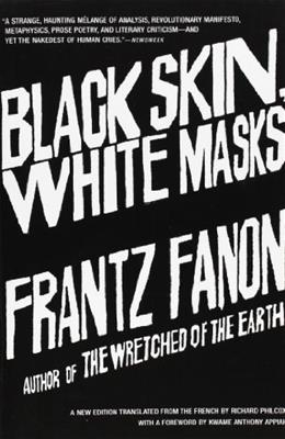Black Skin, White Masks, by Fanon, 7th Edition 9780802143006