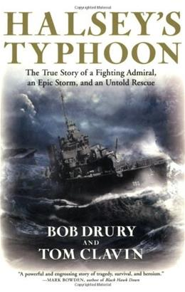 Halseys Typhoon: The True Story of a Fighting Admiral, an Epic Storm, and an Untold Rescue, by Drury 9780802143372