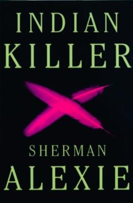 Indian Killer, by Alexie 9780802143570