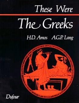These Were the Greeks, by Amos 9780802312754