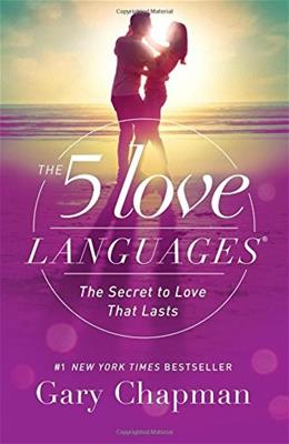 The 5 Love Languages: The Secret to Love that Lasts 9780802412706