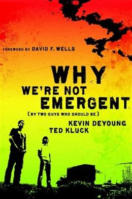 Why Were Not Emergent: By Two Guys Who Should Be New Editio 9780802458346