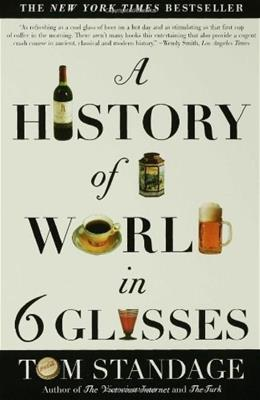 History of the World in 6 Glasses, by Standage 9780802715524
