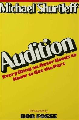 Audition: Everything an Actor Needs to Know to Get the Part, by Shurtleff 9780802772404