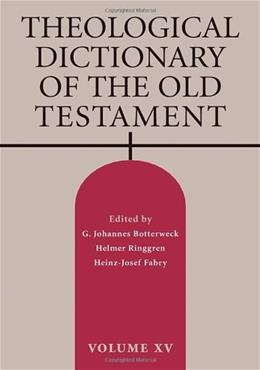 Theological Dictionary of the Old Testament, by Botterweck, Volume 15 9780802823397