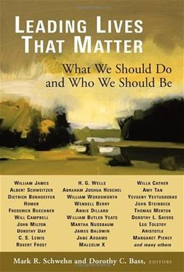 Leading Lives That Matter: What We Should Do and Who We Should Be, by Schwehn 9780802829313