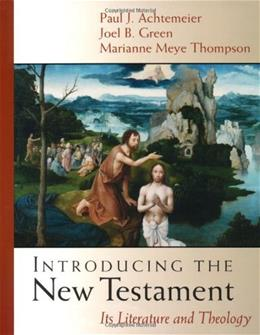 Introducing the New Testament: Its Literature and Theology, by Achtemeier 9780802837172