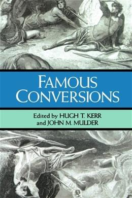 Famous Conversions: The Christian Experience 9780802840653