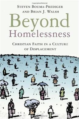 Beyond Homelessness: Christian Faith in a Culture of Displacement, by Bouma-Prediger 9780802846921
