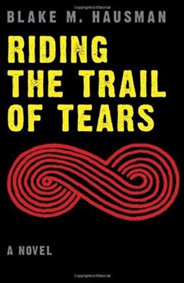 Riding the Trail of Tears (Native Storiers: A  Series of American Narratives) 9780803239265