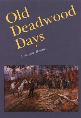 Old Deadwood Days 9780803260658