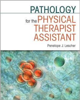Pathology for the Physical Therapist Assistant, by Lescher 9780803607866
