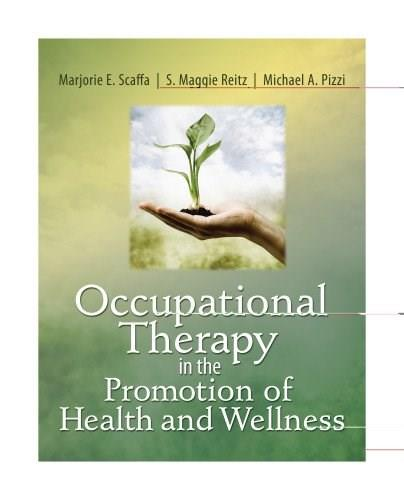 Occupational Therapy in the Promotion of Health and Wellness, by Scaffa 9780803611931