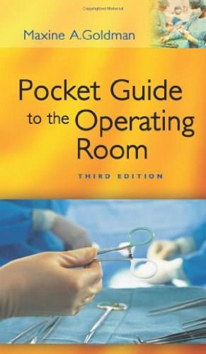 Pocket Guide to the Operating Room, by Goldman, 3rd Edition 9780803612266