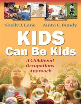 Kids Can Be Kids: A Childhood Occupations Approach, by Lane 9780803612280