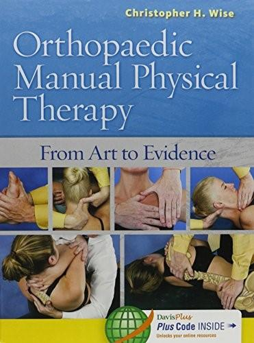Orthopaedic Manual Physical Therapy: From Art to Evidence, by Wise PKG 9780803614970