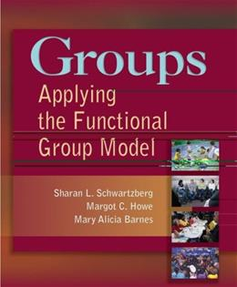 Groups: Applying the Functional Group Model, by Schwartzberg 9780803614994